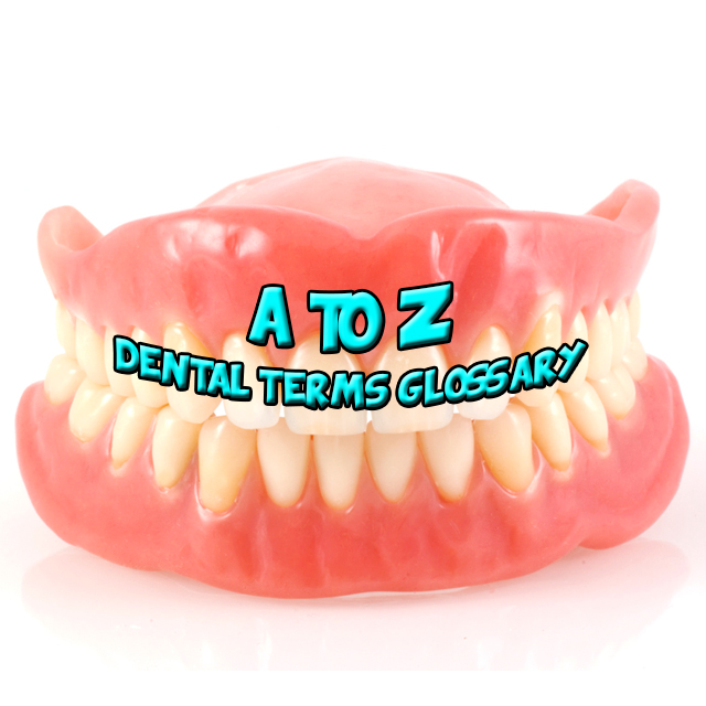 Dental terms glossary simplified!