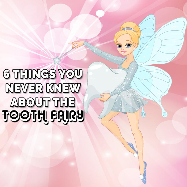6 Things You Never Knew about the Tooth Fairy