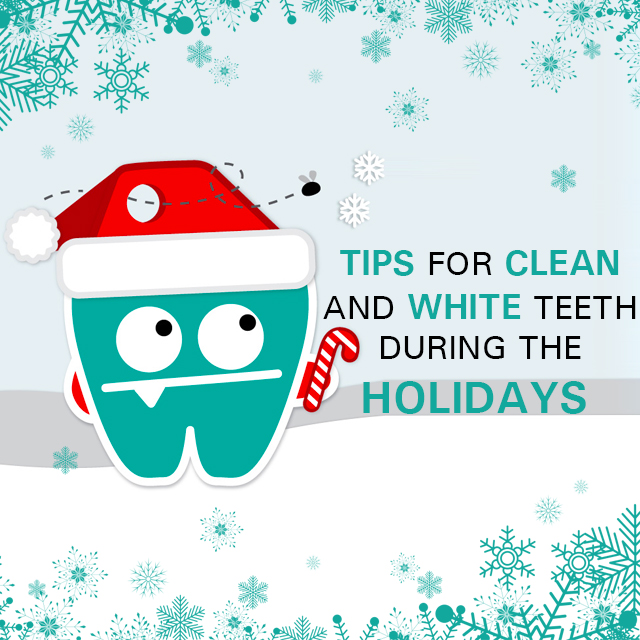Tips for clean and white teeth during the holidays